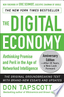The Digital Economy ANNIVERSARY EDITION  : Rethinking Promise and Peril in the Age of Networked Intelligence