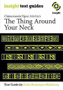 Chimamanda Ngozi Adichie's The Thing Around Your Neck