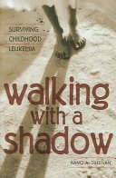 Walking with a Shadow