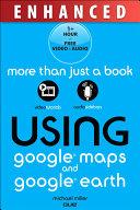 Using Google Maps and Google Earth  Enhanced Edition