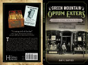 Green Mountain Opium Eaters  A History of Early Addiction in Vermont