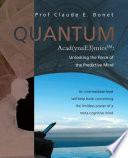 QUANTUM Acad(ynaE3)micsSM: Unlocking the Force of the Predictive Mind