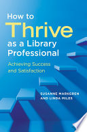 How to Thrive as a Library Professional  Achieving Success and Satisfaction