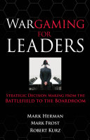 Pdf Wargaming for Leaders: Strategic Decision Making from the Battlefield to the Boardroom Telecharger