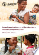 Integrating agriculture and nutrition education for improved young child nutrition