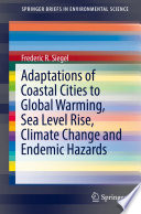 Adaptations of Coastal Cities to Global Warming, Sea Level Rise, Climate Change and Endemic Hazards
