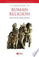 A Companion to Roman Religion