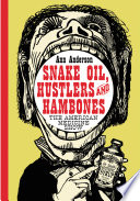 Snake Oil  Hustlers and Hambones