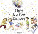 How Do You Dance