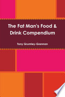The Fat Man's Food & Drink Compendium