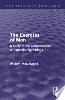 The Energies of Men  Psychology Revivals