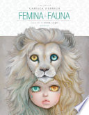Femina And Fauna The Art Of Camilla D Errico Second Edition