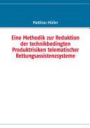 Eine Methodik zur Reduktion der technikbedingten Produktrisiken telematischer Rettungsassistenzsysteme