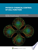 Physico-Chemical Control of Cell Function