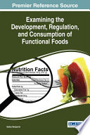 Examining the Development  Regulation  and Consumption of Functional Foods