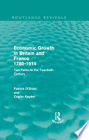 Economic Growth In Britain And France 1780 1914 Routledge Revivals