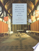 Greater Medieval Houses Of England And Wales 1300 1500 Volume 2 East Anglia Central England And Wales
