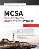 MCSA Microsoft Windows 8.1 Complete Study Guide