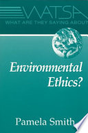 What are They Saying about Environmental Ethics?