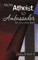 From Atheist to Ambassador