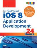 iOS 8 Application Development in 24 Hours  Sams Teach Yourself