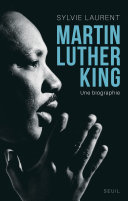 Martin Luther King. Une biographie intellectuelle