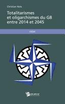 Pdf Totalitarismes et Oligarchismes du G8 entre 2014 et 2045 Telecharger