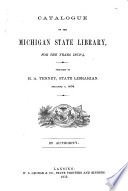 Catalogue of the Michigan State Library for the Years 1873 4