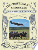 The Confederate Chronicles: Ghost of a Chance