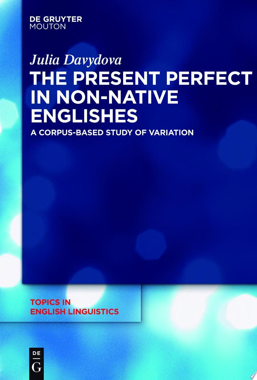 The Present Perfect in Non native Englishes