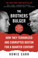 The Brothers Bulger: How They Terrorized and Corrupted ...