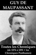 Pdf Toutes les Chroniques de Guy de Maupassant (de 1876 à 1891 + les chroniques posthumes) Telecharger