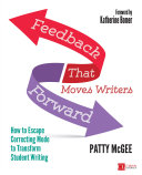 Feedback That Moves Writers Forward: How to Escape Correcting Mode ...