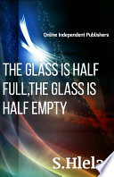 The glass is half full  the glass is half empty