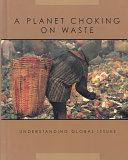 A Planet Choking on Waste