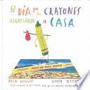 El da que los crayones regresaron a casa / The day the crayons came home