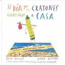 El da que los crayones regresaron a casa   The day the crayons came home Book PDF