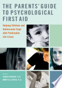 The Parents  Guide to Psychological First Aid Book