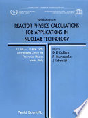 Reactor Physics Calculations For Applications In Nuclear Technology   Proceedings Of The Workshop