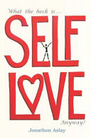 What the Heck Is Self Love Anyway