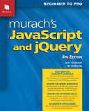 Murach s JavaScript and Jquery  4th Edition