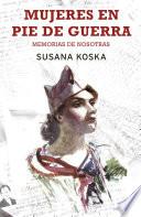 Mujeres en pie de guerra  : Memorias de nosotras