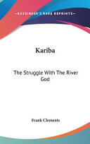 Kariba  The Struggle with the River God Book