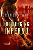 Submerging Inferno
