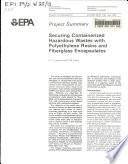 Securing Containerized Hazardous Wastes with Polyethylene Resins and Fiberglass Encapsulates