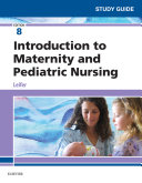 Study Guide for Introduction to Maternity and Pediatric Nursing   E Book