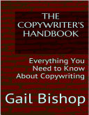 The Copywriter's Handbook: Everything You Need to Know About Copywriting