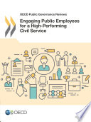 Oecd Public Governance Reviews Engaging Public Employees For A High Performing Civil Service