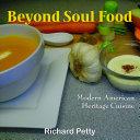 Beyond Soul Food  Modern American Heritage Cuisine