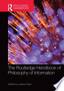 The Routledge Handbook of Philosophy of Information Book